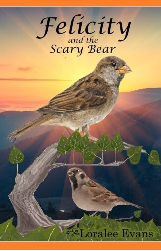 Felicity and the Scary Bear by Loralee Evans